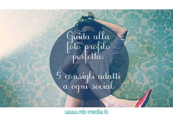 Guida alla foto profilo perfetta: 5 consigli adatti a ogni social