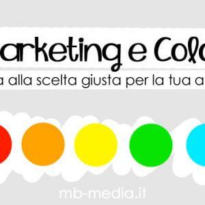 Marketing e Colori: guida alla scelta giusta per la tua attività