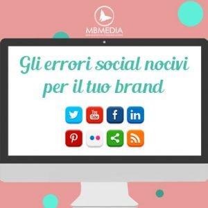 6 errori social nocivi per il tuo brand