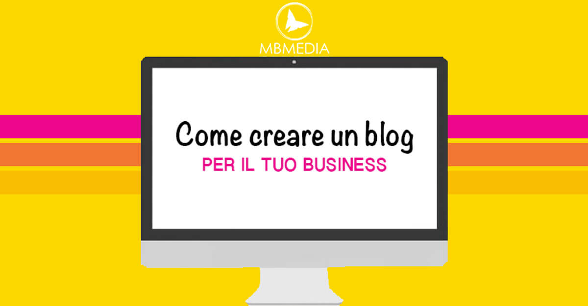 Come creare un blog per il business e aumentare le visite