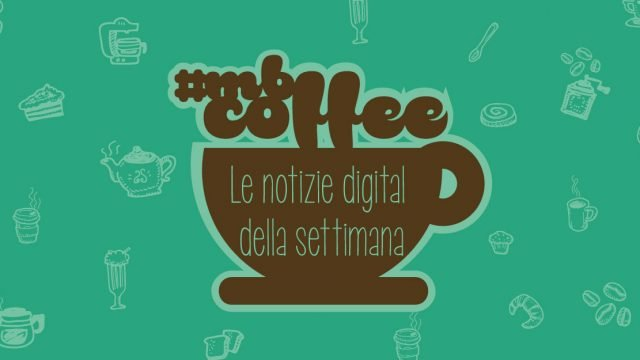 #mbcoffe: Whatsapp, PayPal e Amazon Prime Day, scopri le novità!