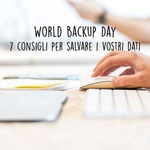 Backup Day 2020: 7 consigli per salvare i vostri dati