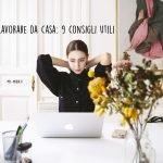 Home working: 9 consigli utili per chi ora lavora da casa
